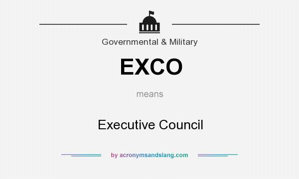 What does EXCO mean? It stands for Executive Council