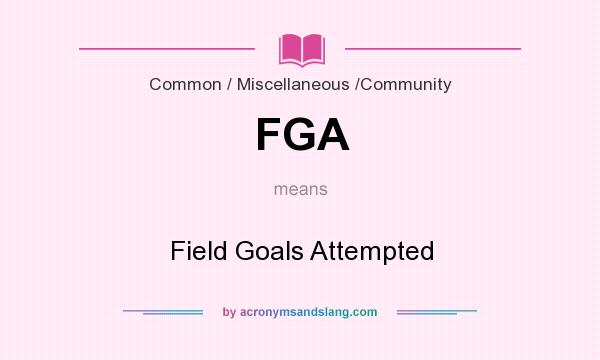 What does FGA mean? It stands for Field Goals Attempted