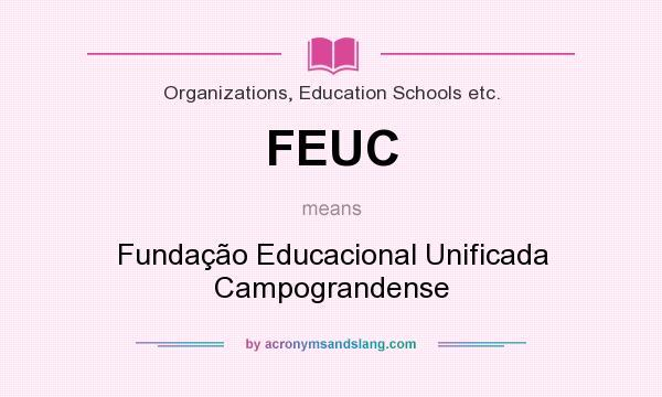 What does FEUC mean? It stands for Fundação Educacional Unificada Campograndense