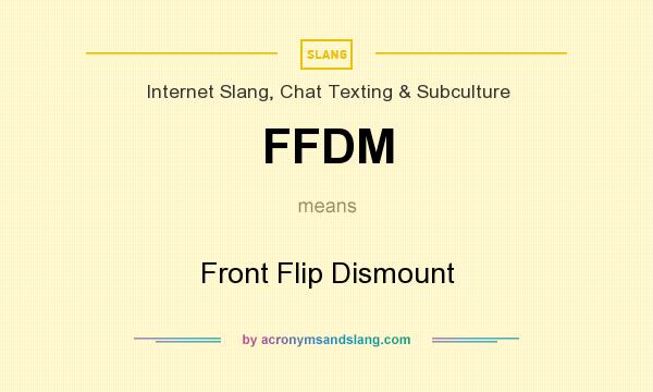 What does FFDM mean? It stands for Front Flip Dismount