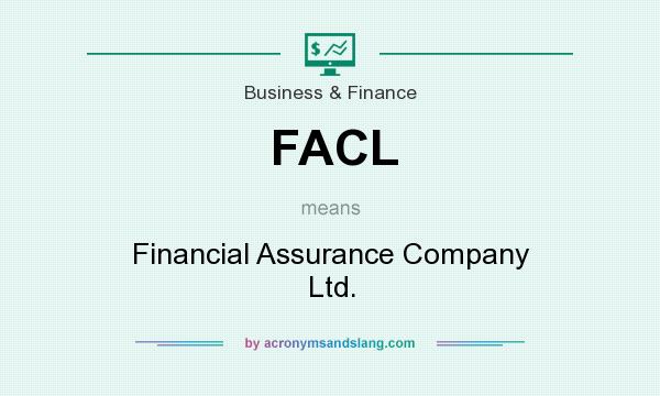 FACL - Financial Assurance Company Ltd  in Business