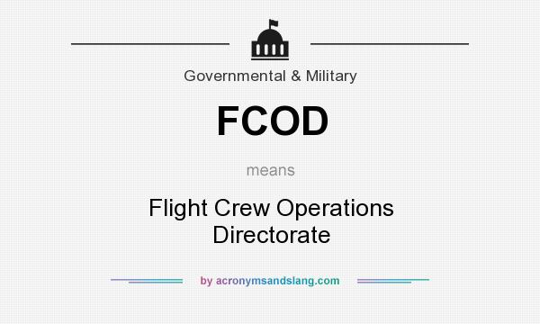 What does FCOD mean? It stands for Flight Crew Operations Directorate