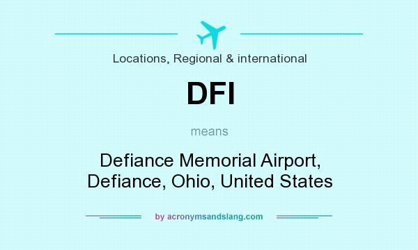 What does DFI mean? It stands for Defiance Memorial Airport, Defiance, Ohio, United States