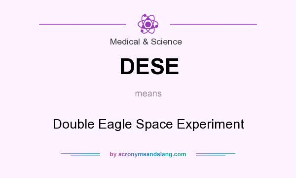 What does DESE mean? It stands for Double Eagle Space Experiment