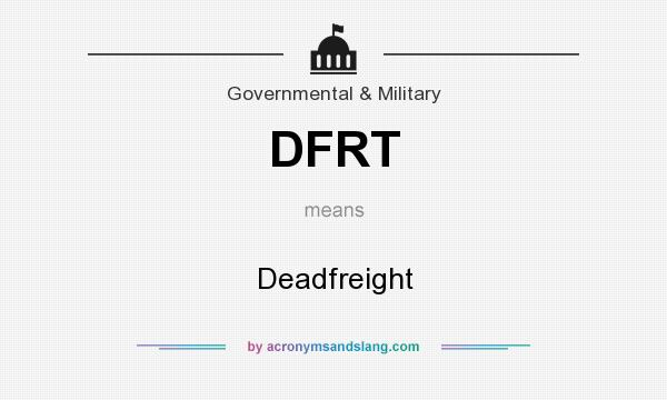 What does DFRT mean? It stands for Deadfreight