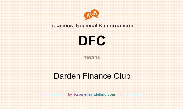 What does DFC mean? It stands for Darden Finance Club