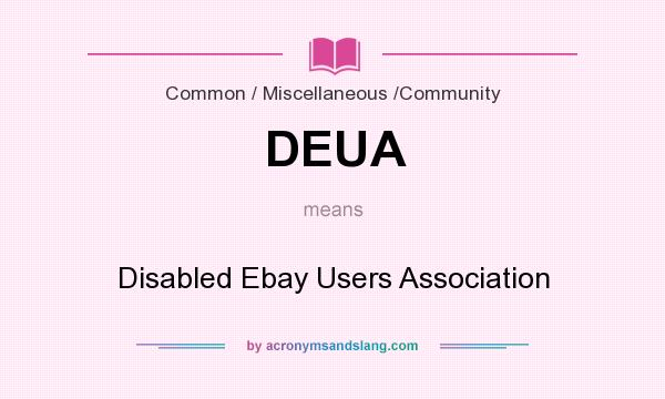 What does DEUA mean? It stands for Disabled Ebay Users Association