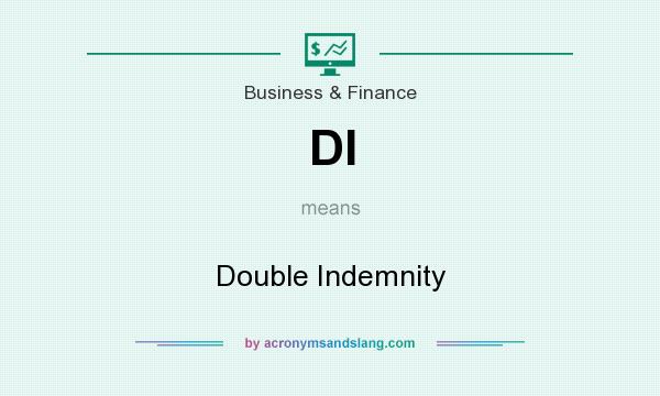 What does DI mean? It stands for Double Indemnity