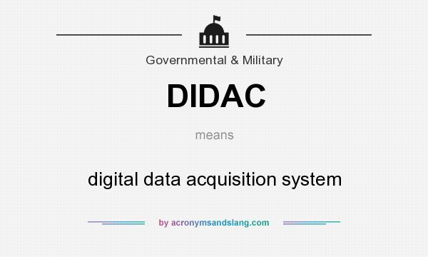 What does DIDAC mean? It stands for digital data acquisition system