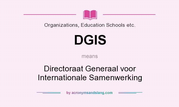 What does DGIS mean? It stands for Directoraat Generaal voor Internationale Samenwerking