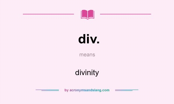 What does div. mean? It stands for divinity