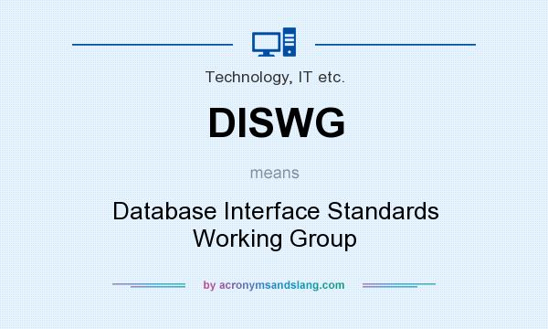 What does DISWG mean? It stands for Database Interface Standards Working Group
