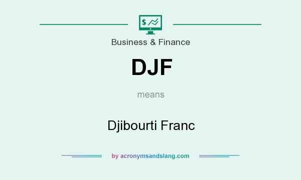 What does DJF mean? It stands for Djibourti Franc