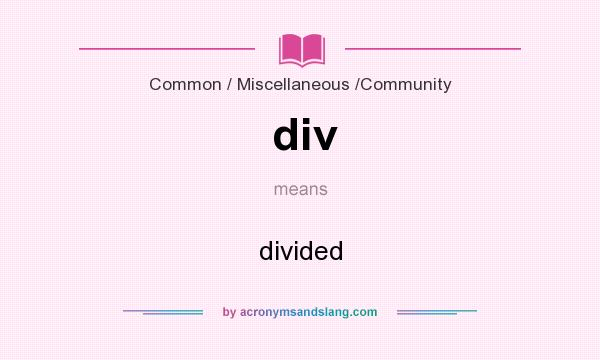What does div mean? It stands for divided