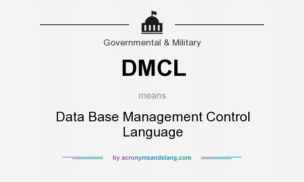 What does DMCL mean? It stands for Data Base Management Control Language