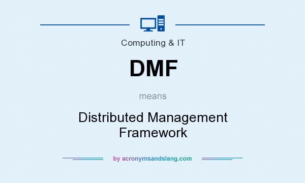 What does DMF mean? It stands for Distributed Management Framework