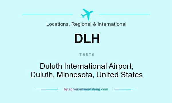 What does DLH mean? It stands for Duluth International Airport, Duluth, Minnesota, United States