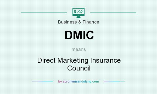 What does DMIC mean? It stands for Direct Marketing Insurance Council