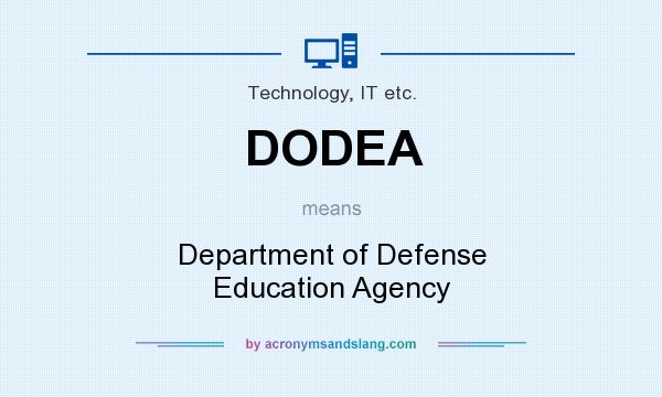 What does DODEA mean? It stands for Department of Defense Education Agency