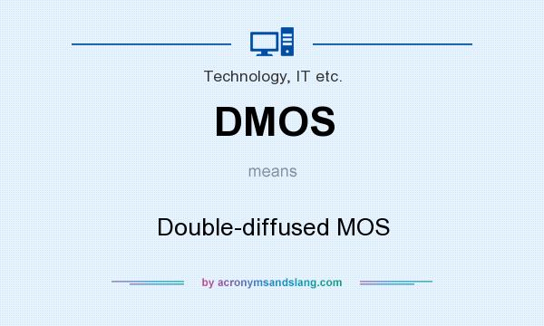 dmos double diffused mos in technology it etc by rh acronymsandslang com