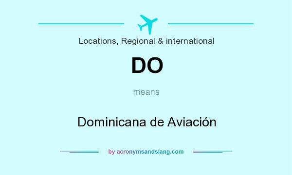 What does DO mean? It stands for Dominicana de Aviación