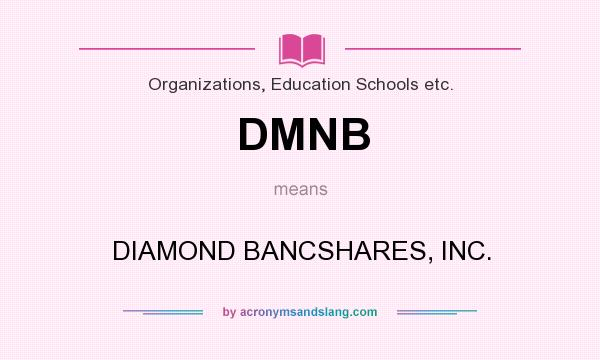 What does DMNB mean? It stands for DIAMOND BANCSHARES, INC.