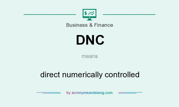 What does DNC mean? It stands for direct numerically controlled