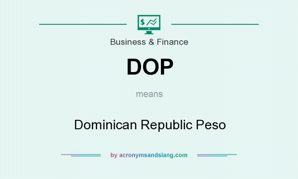 What does DOP mean? It stands for Dominican Republic Peso