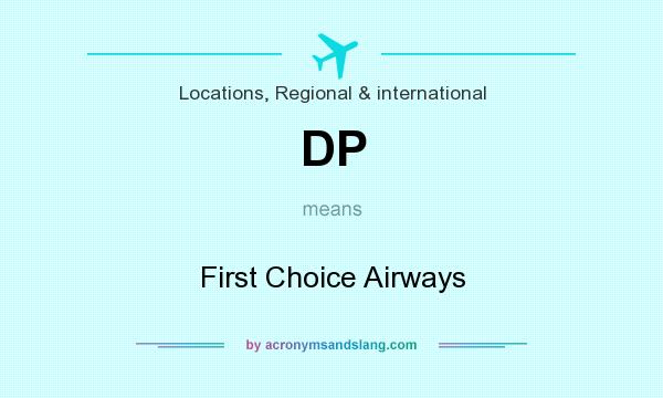 What does DP mean? It stands for First Choice Airways