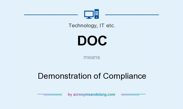 What does DOC mean? It stands for Demonstration of Compliance