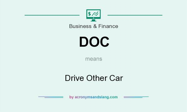 What does DOC mean? It stands for Drive Other Car