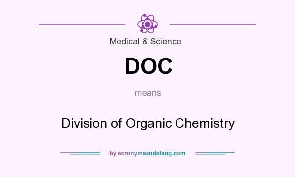 What does DOC mean? It stands for Division of Organic Chemistry