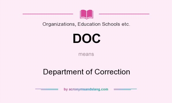 What does DOC mean? It stands for Department of Correction