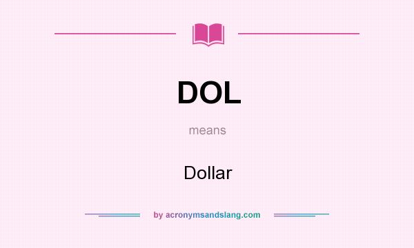 What does DOL mean? It stands for Dollar