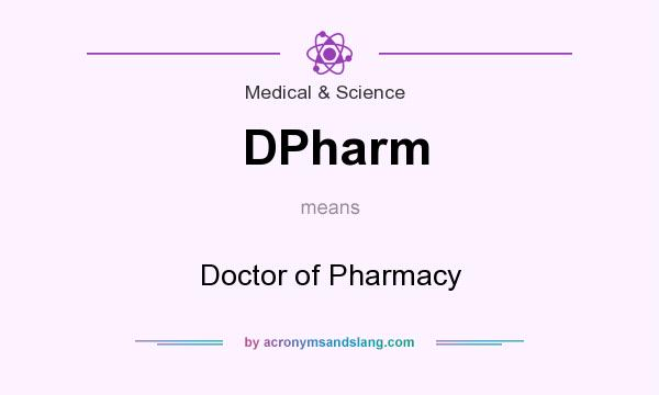 What does DPharm mean? It stands for Doctor of Pharmacy