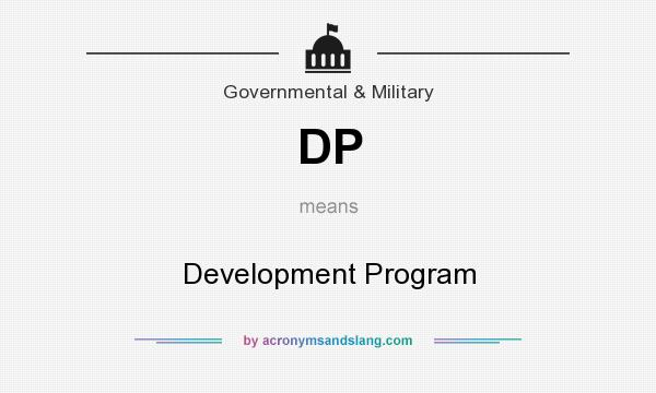 What does DP mean? It stands for Development Program