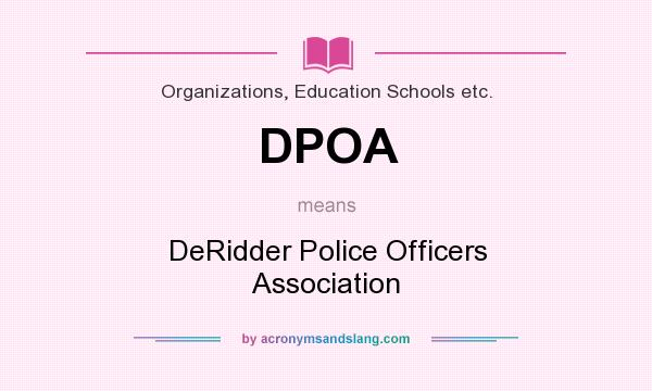 What does DPOA mean? It stands for DeRidder Police Officers Association