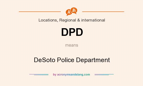 What does DPD mean? It stands for DeSoto Police Department