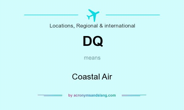 What does DQ mean? It stands for Coastal Air