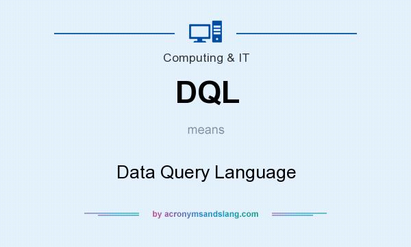 What does DQL mean? It stands for Data Query Language
