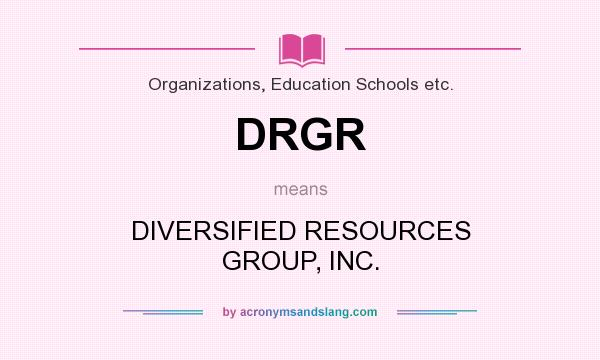 What does DRGR mean? It stands for DIVERSIFIED RESOURCES GROUP, INC.