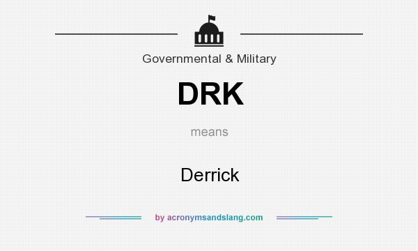 What does DRK mean? It stands for Derrick