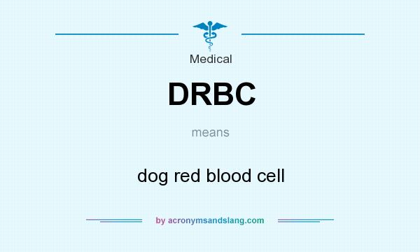 What does DRBC mean? It stands for dog red blood cell