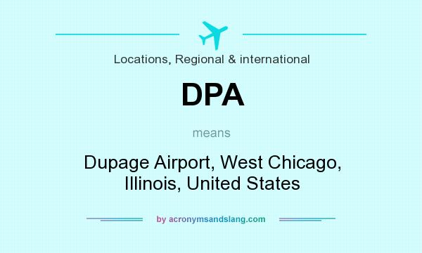 What does DPA mean? It stands for Dupage Airport, West Chicago, Illinois, United States