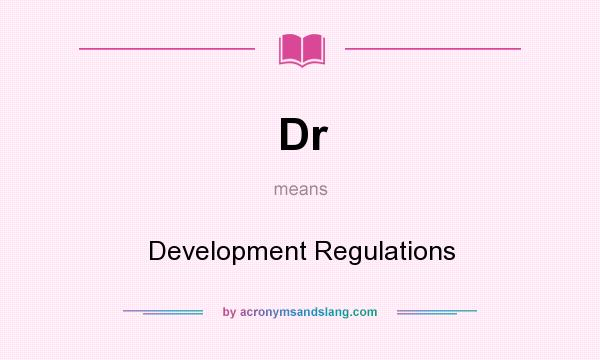 What does Dr mean? It stands for Development Regulations