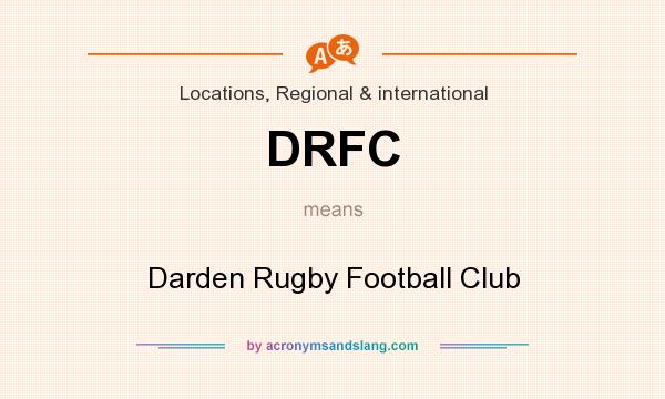 What does DRFC mean? It stands for Darden Rugby Football Club