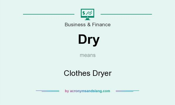 What does Dry mean? It stands for Clothes Dryer