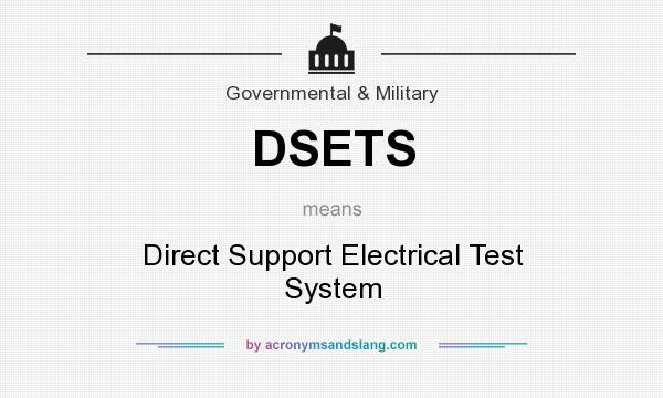 What does DSETS mean? It stands for Direct Support Electrical Test System