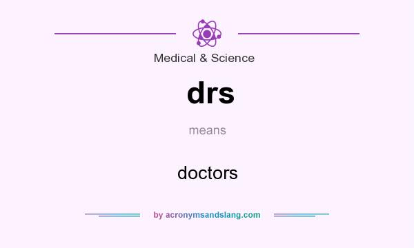What does drs mean? It stands for doctors