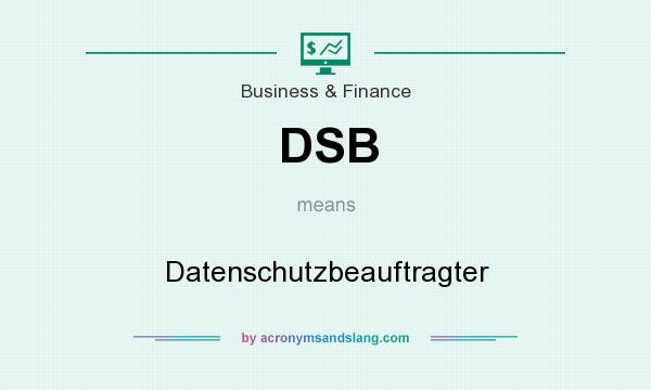 What does DSB mean? It stands for Datenschutzbeauftragter